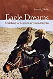 Bodio, Stephen J.: Eagle Dreams: Searching for Legends in Wild Mongolia