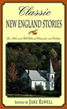 Classic New England Stories: True Tales and…