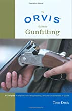 Orvis Guide to Gunfitting: Techniques To…