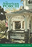 Michael Dolan: The American Porch: An Informal History of an Informal Place