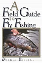 A Field Guide to Fly Fishing by Dennis…