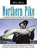 Ryan, Will: Northern Pike: A Complete Guide To Pike And Pike Fishing