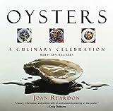 Reardon, Joan: Oysters: A Culinary Celebration with 185 Recipes
