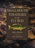 Ryan, Will: Smallmouth Strategies for the Fly Rod