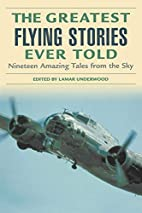 The Greatest Flying Stories Ever Told:…