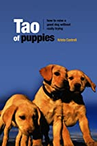 Tao of Puppies: How to Raise a Good Dog…