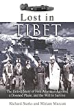 Starks, Richard: Lost in Tibet: A The Untold Story of 5 American Airmen, a Doomed Plane, and the Will to Survive
