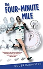 The First Four Minutes by Roger Bannister