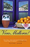 Kerr, Peter: Viva Mallorca!: One Mallorcan Autumn