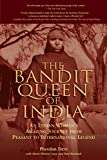 Rambali, Paul: The Bandit Queen Of India: An Indian Woman&#39;s Amazing Journey From Peasant To International Legend