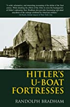 Hitler's U-Boat Fortresses by Randolph…