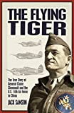Samson, Jack: The Flying Tiger: The True Story Of General Claire Chennault And The U.S. 14th Air Force In China
