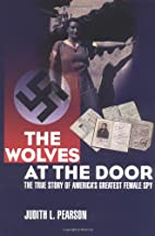 The Wolves at the Door: The True Story of…