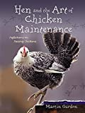 Gurdon, Martin: Hen and the Art of Chicken Maintenance: Reflections on Raising Chickens