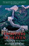 Stewart, Stanley: Frontiers Of Heaven: A Journey To The End Of China