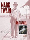Mort, Terry: Mark Twain on Travel