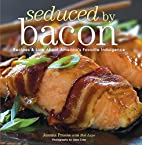 Seduced by Bacon: Recipes & Lore about…