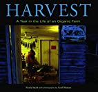 Harvest: A Year in the Life of an Organic…