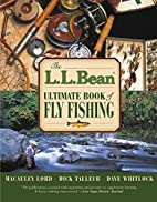The L.L. Bean Ultimate Book of Fly Fishing…