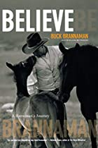 Believe: A Horseman's Journey by Buck…