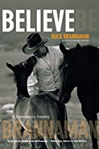 Believe: A Horseman's Journey by Buck…