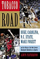 Tobacco Road: Duke, Carolina, N.C. State,&hellip;