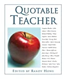Howe, Randy: The Quotable Teacher