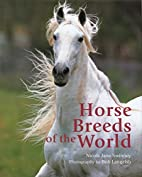 Horse Breeds of the World by Nicola Jane…