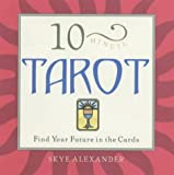 Alexander, Skye: 10-Minute Tarot: Find Your Future in the Cards