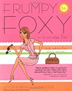 Frumpy to Foxy in 15 Minutes Flat: Style…
