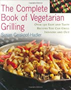 The Complete Book of Vegetarian Grilling:…