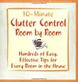 Alexander, Skye: 10-Minute Clutter Control Room By Room
