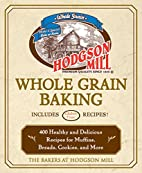 Hodgson Mill Whole Grain Baking by the…