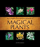 Gregg, Susan: Complete Illustrated Encyclopedia of Magical Herbs, Plants, and Flowers