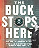 Craughwell, Thomas J.: The Buck Stops Here: The 28 Toughest Presidential Decisions and How They Changed History