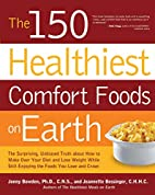 The 150 Healthiest Comfort Foods on Earth:…