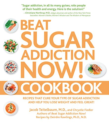 beat-sugar-addiction-now-cookbook-recipes-that-cure-your-type-of-sugar-addiction-and-help-you-lose-weight-and-feel-great