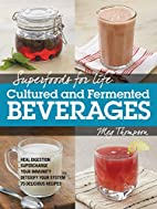 Superfoods for Life, Cultured and Fermented…