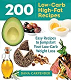 200 Low-Carb, High-Fat Recipes by Dana…