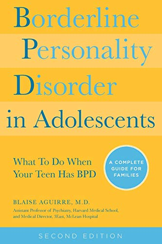 borderline-personality-disorder-in-adolescents-2nd-edition-what-to-do-when-your-teen-has-bpd-a-complete-guide-for-families