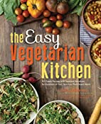 The Easy Vegetarian Kitchen: 50 Classic…