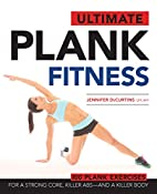 Ultimate Plank Fitness: For a Strong Core,…