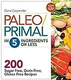 Paleo/Primal in 5 Ingredients or Less: More…
