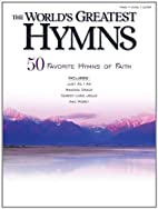 The World's Greatest Hymns: 50 Favorite…