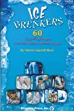 Valerie Lippoldt Mack: Icebreakers: 60 Fun Activities to Build a Better Choir (Shawnee Press)