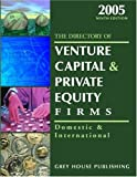 Gottlieb, Richard: The Directory Of Venture Capital &amp; Private Equity Firms 2005: Domestic &amp; International