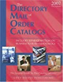 Gottlieb, Richard: The Directory of Mail Order Catalogs, 2007: A Comprehensive Guide to Consumer Mail Order Catalog Companies