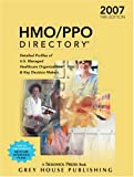 Gottlieb, Richard: Hmo/Ppo Directory 2007: Detailed Profiles of U.S. Managed Healthcare Organizations &amp; Key Decision Makers