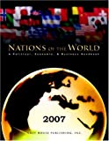 Gottlieb, Richard: Nations of the World 2007: A Political, Economic &amp; Business Handbook