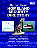 Richard Gottlieb: The Grey House Homeland Security Directory, 2008 (Grey House Homeland Security Directory)